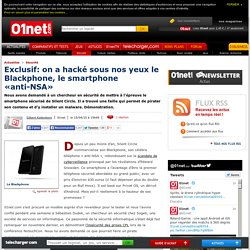 Exclusif: comment hacker le Blackphone, le smartphone «anti-NSA»