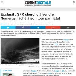 Exclusif : SFR cherche à vendre Numergy, lâché à son tour par l'Etat