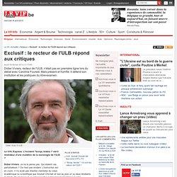 Exclusif : le recteur de l'ULB répond aux critiques