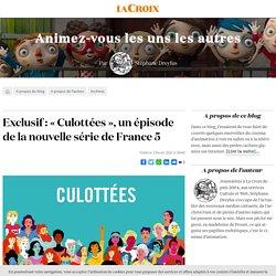 Exclusif : «Culottées», un épisode de la nouvelle série de France 5...