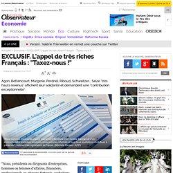 """EXCLUSIF. L'appel de très riches Français : """"Taxez-nous !"""" - Economie"""