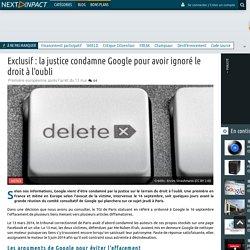 Exclusif : la justice condamne Google pour avoir ignoré le droit à l'oubli