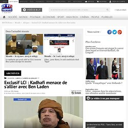 Gaddafi threatened to ally with bin Laden, and it threatens France.