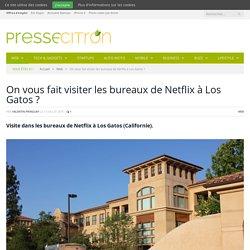 Exclusif : visite du siège mondial de Netflix en Californie