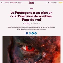 Exclusif: Le Pentagone a un plan en cas d'invasion de zombies. Pour de vrai