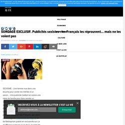SONDAGE EXCLUSIF. Publicités sexistes : les Français les réprouvent... mais ne les voient pas