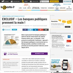 EXCLUSIF - Les banques publiques prennent la main !