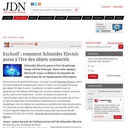 Exclusif : comment Schneider Electric passe à l'ère des objets connectés - JDN