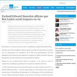 Exclusif:Edward Snowden affirme que Ben Laden serait toujours en vie