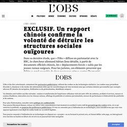 EXCLUSIF. Un rapport chinois confirme la volonté de détruire les structures sociales ouïgoures