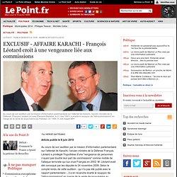 INFO LEPOINT.FR : ATTENTAT DE KARACHI - François Léotard croit à