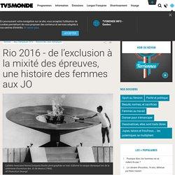 Rio 2016 - de l'exclusion à la mixité des épreuves, une histoire des femmes aux JO