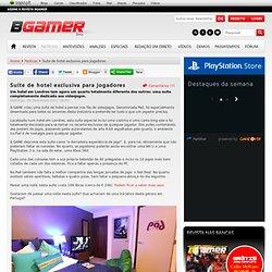 Suíte de hotel exclusiva para jogadores - BGamer
