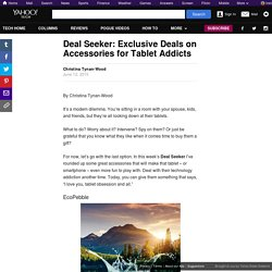 Deal Seeker: Exclusive Deals on Accessories for Tablet Addicts