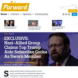 EXCLUSIVE: Nazi-Allied Group Claims Trump Aide Gorka As Member - National