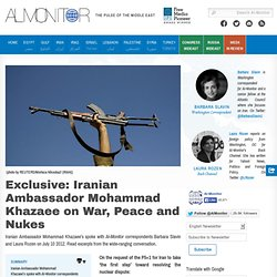 Exclusive: Iranian Ambassador Mohammad Khazaee on War, Peace and Nukes