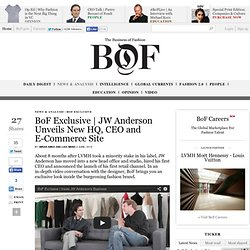 bof-exclusive-jw-anderson-unveils-new-hq-ceo-e-commerce-site