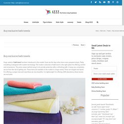 Buy exclusive bath towels - Izzz Blog