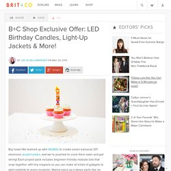 B+C Shop Exclusive Offer: LED Birthday Candles, Light-Up Jackets & More!