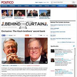 Behind the Curtain Exclusive: The Koch brothers' secret bank