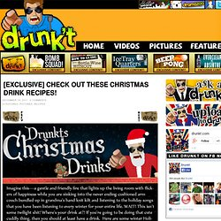 exclusive, drunkt, christmas drink recipe, cocktail recipe, shooters, shots, rum, vodka, beer, alcohol, baileys, warm drinks,