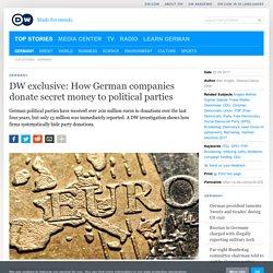 exclusive: How German companies donate secret money to political parties