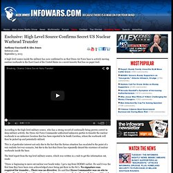 » Exclusive: High Level Source Confirms Secret US Nuclear Warhead Transfer Alex Jones