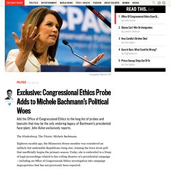 Exclusive: Congressional Ethics Probe Adds To Bachmann's Political Woes