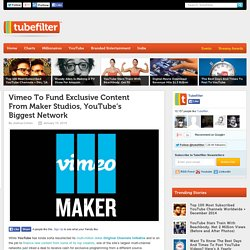 Vimeo To Fund Exclusive Content From Maker Studios, YouTube's Biggest Network