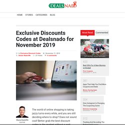 Exclusive Discounts Codes for online shopping at Dealsnado for November