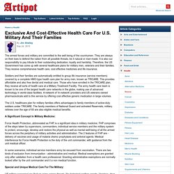 Exclusive And Cost-Effective Health Care For U.S. Military And Their Families