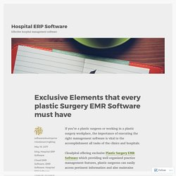 Exclusive Elements that every plastic Surgery EMR Software must have – Hospital ERP Software