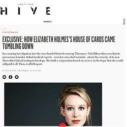 2016/09 [Vanityfair] Exclusive: How Elizabeth Holmes's House of Cards Came Tumbling Down