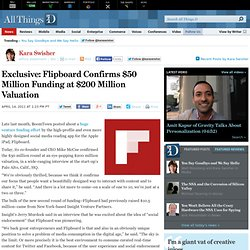 Exclusive: Flipboard Confirms $50 Million Funding at $200 Million Valuation | Kara Swisher | BoomTown | AllThingsD