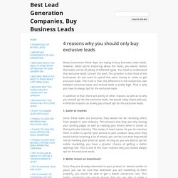 4 reasons why you should only buy exclusive leads - Best Lead Generation Companies, Buy Business Leads