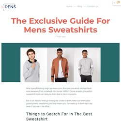 The Exclusive Guide For Mens Sweatshirts