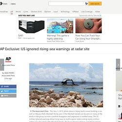 AP Exclusive: US ignored rising-sea warnings at radar site