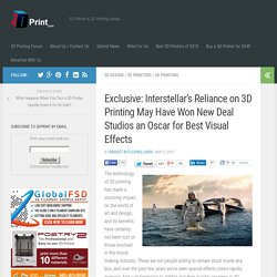 Exclusive: Interstellar's Reliance on 3D Printing May Have Won New Deal Studios an Oscar for Best Visual Effects