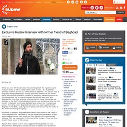 Exclusive Rudaw Interview with former friend of Baghdadi