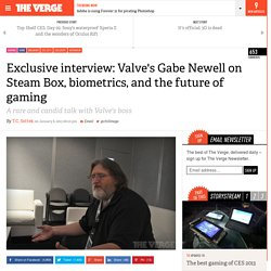 Exclusive: Valve's Gabe Newell on Steam Box, biometric controllers, and the future of gaming