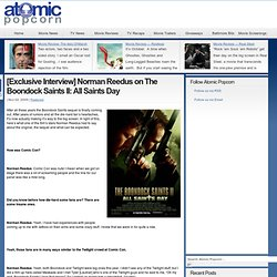[Exclusive Interview] Norman Reedus on The Boondock Saints II: All Saints Day | Atomic Popcorn