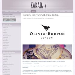 Exclusive interview with the Olivia Burton Designers