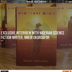 Exclusive interview with Nigerian science fiction writer, Nnedi Okoroafor