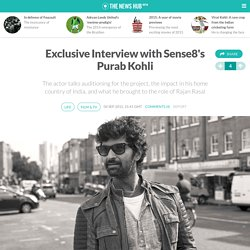 Exclusive Interview with Sense8's Purab Kohli