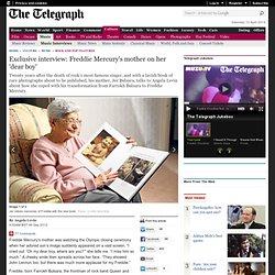 Exclusive interview: Freddie Mercury's mother on her 'dear boy'