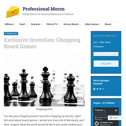 Exclusive Invention: Chopping Board Games