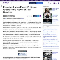 Exclusive: Iranian Payback? Hits on Israelis Mimic Attacks on Iran Scientists