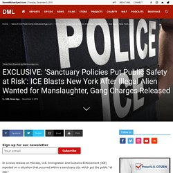EXCLUSIVE: 'Sanctuary Policies Put Public Safety at Risk': ICE Blasts New York After Illegal Alien Wanted for Manslaughter, Gang Charges Released