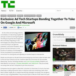 Exclusive: Ad Tech Startups Banding Together To Take On Google And Microsoft