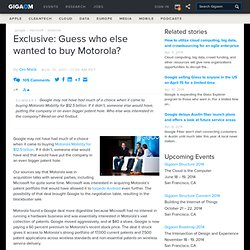 Exclusive: Guess who else wanted to buy Motorola?